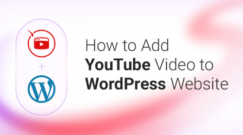 How to Add YouTube Video to WordPress Website