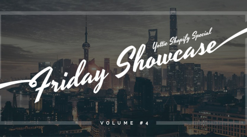 Friday Showcase Shopify Special Volume 4